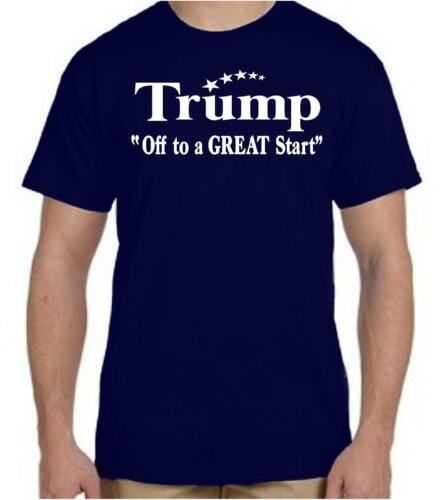 """TRUMP FOR PRESIDENT  /"""" OFF TO A GREAT START /"""" 2016 ELECTION SHIRT DONALD TRUMP"""