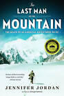 The Last Man on the Mountain: The Death of an American Adventurer on K2 by Jennifer Jordan (Paperback, 2011)