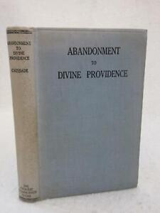 De Caussade ABANDONMENT TO DIVINE PROVIDENCE 1921 B. Herder Book Company, MO