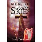 Red Knight and Dragon Skiesdragon Skies Book 2 Finis Donaldson James Paperback P