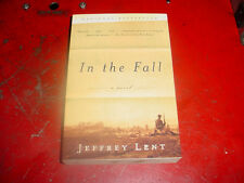 In the Fall : A Novel by Jeffrey Lent (2001, Paperback, Reprint) NATIONAL BEST..