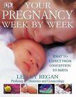 Your Pregnancy Week by Week by Lesley Regan (Hardback, 2005)