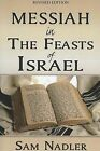 Messiah in the Feasts of Israel by Sam Nadler (Paperback / softback, 2007)