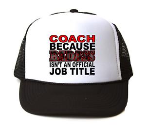 Trucker Hat Because Cap Foam Mesh Coach Because Hat Badass Isn't An Official Job Title 429155