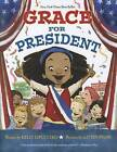 Grace for President by Kelly S Dipucchio (Hardback, 2012)