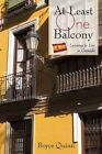 at Least One Balcony Learning to Live in Granada 9781450224475 Quinn Hardback