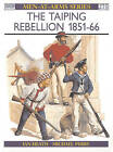 The Taiping Rebellion 1851-66 by Ian Heath, Michael Perry (Paperback, 1994)