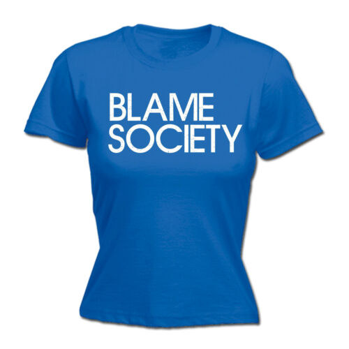 BLAME SOCIETY WOMENS T-SHIRT grumpy teen sarcastic mothers day funny gift 123t