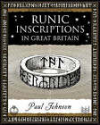 Runic Inscriptions: In Great Britain by Paul Johnson (Paperback, 2005)
