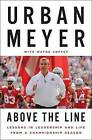 Above the Line: Lessons in Leadership and Life from a Championship Season by Urban Meyer, Wayne Coffey (CD-Audio, 2015)