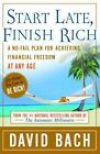 Start Late, Finish Rich : A No-Fail Plan for Achieving Financial Freedom at Any Age by David Bach (2005, Hardcover)