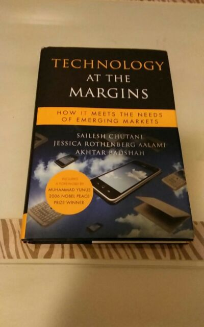 Technology at the Margins : How IT Meets the Needs of Emerging Markets