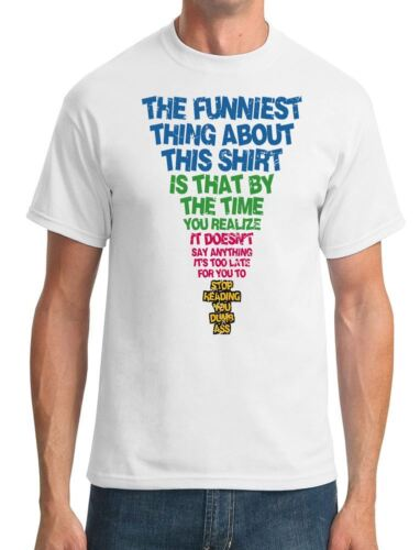 Mens T-Shirt Funny The Funniest Thing About this Shirt is By The Time