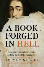 A Book Forged in Hell: Spinoza's Scandalous Treatise and the Birth of-ExLibrary
