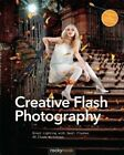 Creative Flash Photography: Great Lighting with Small Flashes: 40 Flash Workshops by Tilo Gockel (Paperback, 2014)