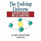 The Evolving Universe: The Evolving Universe, Relativity, Redshift and Life from Space by Ga Mohr, Richard Sinclair, Edwin Fear (Paperback / softback, 2014)