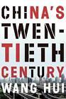 China's Twentieth Century von Wang Hui (2016, Taschenbuch)