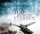 Einen Tod musst du sterben von Susanne Mischke (2014)