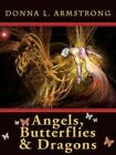 Angels Butterflies & Dragons by Donna L Armstrong 9781434326201