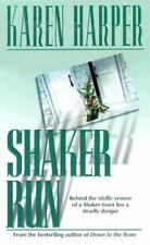 Shaker Run Harper, Karen Mass Market Paperback