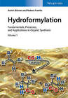 Hydroformylations - Fundamentals, Processes and   Applications in Organic Synthesis by Armin Borner, Robert G. Franke (Hardback, 2016)