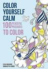 Color Yourself Calm: 100 Peaceful Passages to Color by Lisa Magano (Paperback / softback, 2016)