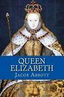Queen Elizabeth by Jacob Abbott (Paperback / softback, 2014)