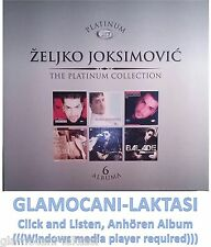 6CD ZELJKO JOKSIMOVIC -PLATINUM COLLECTION  2013 Click and Listen, Anhören Album