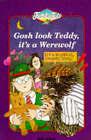 Gosh Look Teddy it's a Werewolf by Bob Wilson (Paperback, 1996)