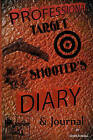 Professional Target Shooter's Diary and Journal by James Russell (Paperback, 2009)