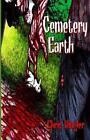Cemetery Earth 9781490522890 by Chris Ringler Paperback