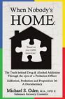 When Nobody's Home: Reveal and Heal the Missing Pieces of Childhood Trauma and Painful Experiences Break the Cycle of Dependency by M a Dpo II Oden, Michael (Paperback / softback, 2014)