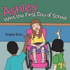 Ashley Wins the First Day of School by Angela Irick (Paperback / softback, 2012)