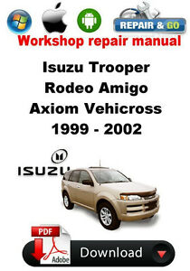 isuzu trooper rodeo amigo axiom vehicross 1999 2002 workshop rh ebay com Axiom Car Rear Drive Shaft for 2002 Isuzu Trooper