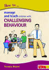 How to Manage and Teach Children with Challenging Behaviour by Veronica Birkett (Paperback, 2006)
