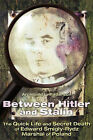 Between Hitler and Stalin: The Quick Life and Secret Death of Edward Smigly Rydz, Marshal of Poland by Archibald L Patterson (Paperback / softback, 2010)