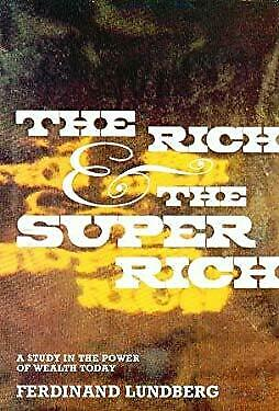 Rich & the Super Rich : A Study in the Power of Money Today