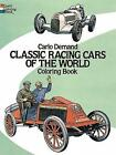 Classic Racing Cars of the World Coloring Book by Carlo Demand (Paperback, 2003)