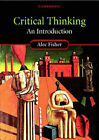Critical Thinking: An Introduction by Alec Fisher (Paperback, 2001)