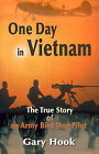 One Day in Vietnam: The True Story of an Army Bird Dog Pilot by Gary Hook (Paperback / softback, 2000)
