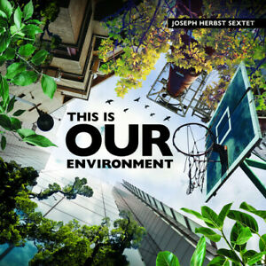 Joseph Herbst - This Is Our Environment [New CD]
