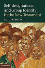 Self-designations and Group Identity in the New Testament by Paul Trebilco (Hardback, 2011)