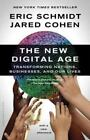 The New Digital Age : Transforming Nations, Businesses, and Our Lives by Jared Cohen and Eric Schmidt (2014, Paperback)