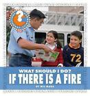 What Should I Do? If There Is a Fire by Wil Mara (Hardback, 2011)
