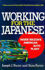 Working for the Japanese: Inside Mazda's American Auto Plant by J. J. Fucini, S. Fucini (Paperback, 1992)