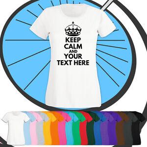 Ladies-Keep-Calm-TShirt-Choose-your-own-Custom-Slogan-T-Shirt-Girls-Funny-NEW