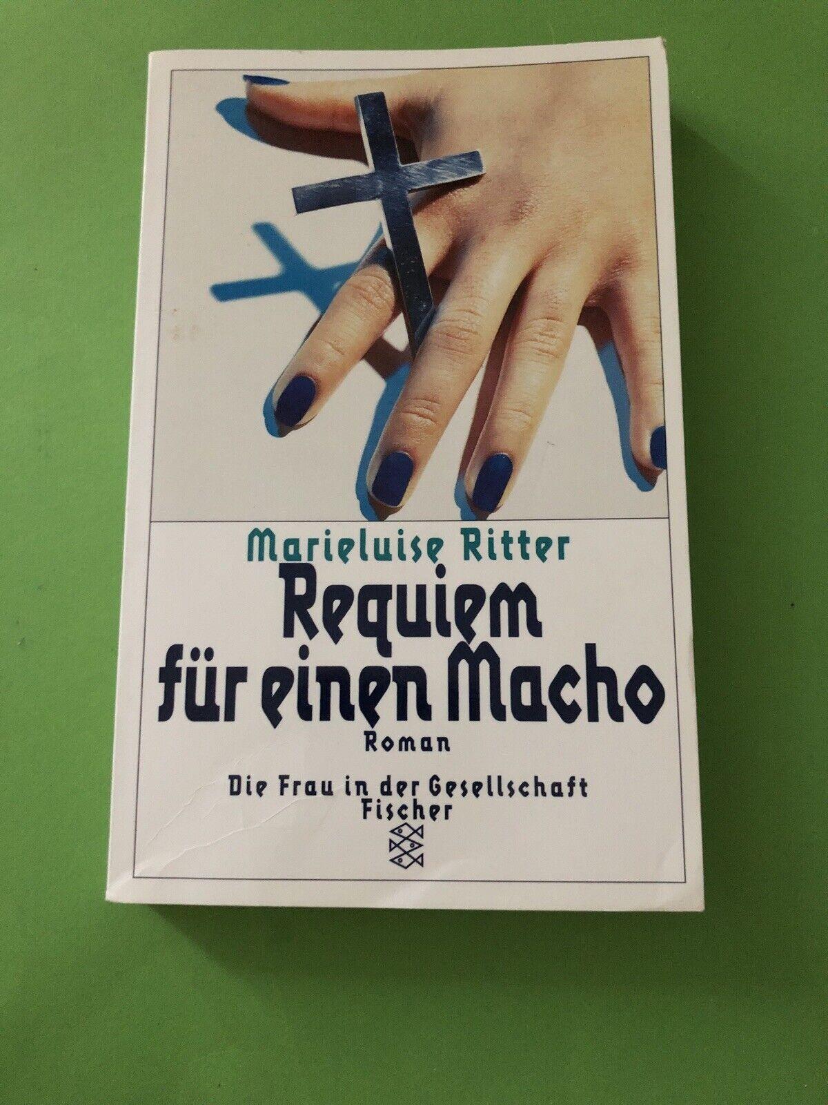 Requiem für einen Macho. Marieluise Ritter - Marieluise Ritter