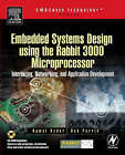 Embedded Systems Design Using the Rabbit 3000 Microprocessor: Interfacing, Networking, and Application Development by Bob Perrin, Kamal Hyder (Paperback, 2004)