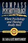 Compass Psychotheology Where Psychology and Theology Really Meet 9781847281784