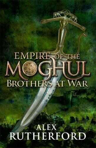 1 of 1 - Brothers at War (Empire of the Moghul), Rutherford, Alex 0755347544